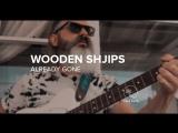 Wooden Shjips Already Gone