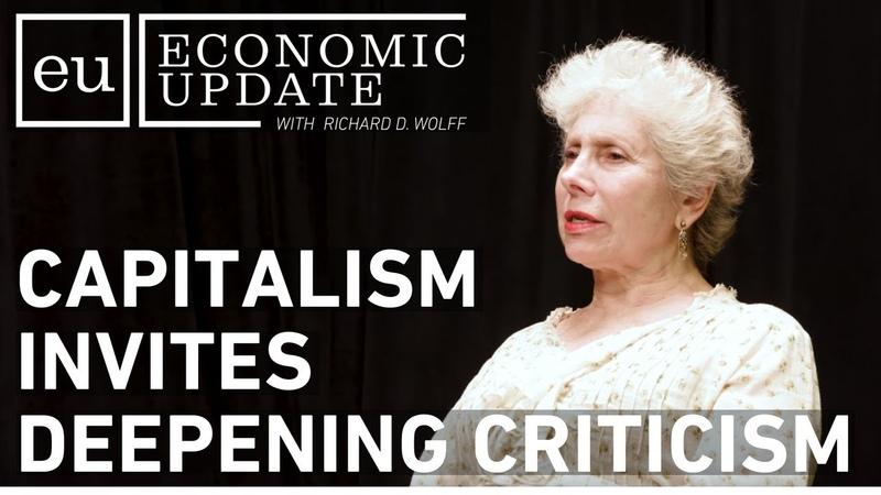 Economic Update Capitalism Invites Deepening Criticism CLIP