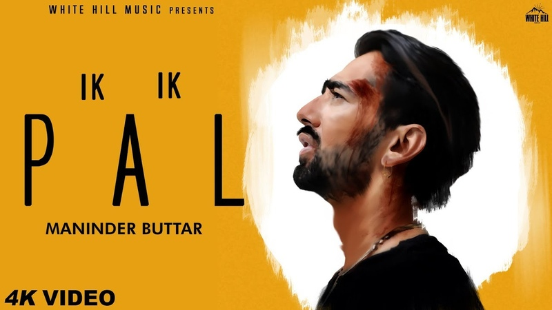 Maninder Buttar IK IK PAL (Full Video) Sukh Sanghera, Deepa | New Punjabi Sad Song 2018