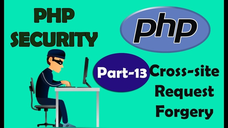 PHP Security | Cross-site Request Forgery 1 | Part 13