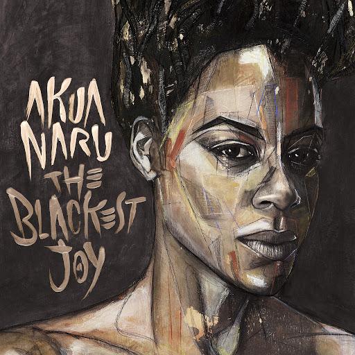 Akua Naru альбом The Blackest Joy