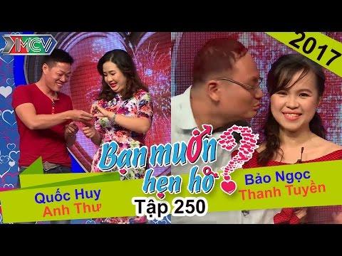 BẠN MUỐN HẸN HÒ | Tập 250 UNCUT | Quốc Huy - Anh Thư | Bảo Ngọc - Thanh Tuyền | 050317 💖