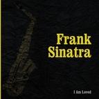Frank Sinatra альбом I am Loved