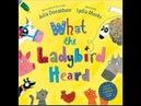 Buzzing for Books: What the Ladybird Heard - by Julia Donaldson