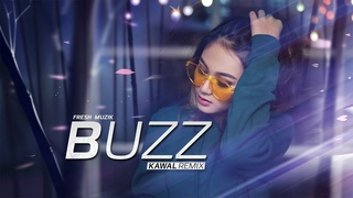 Buzz (Remix) - DJ Kawal | Aastha Gill Ft. Badshah