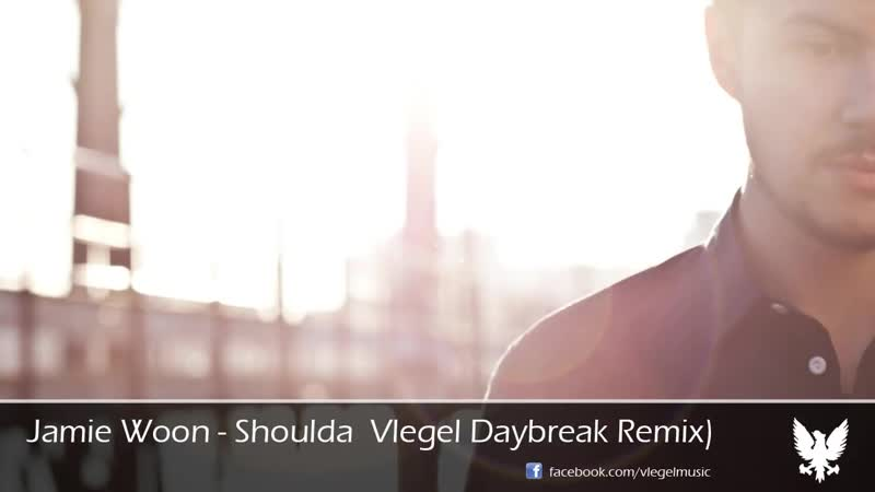 Jamie Woon - Shoulda 2012 (Vlegel Daybreak Remix) _HD_