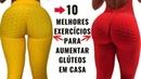 10 MELHORES EXERCICIOS Para AUMENTAR GLUTEOS Em CASA DEFINITIVO Variação de INICIANTE ao AVANÇADO