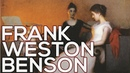 Frank Weston Benson: A collection of 126 paintings (HD)
