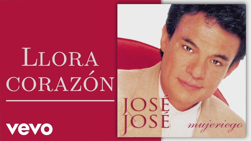 José José - Llora Corazón (Cover Audio)