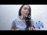 Ne-yo - because of you ( ukulele cover)