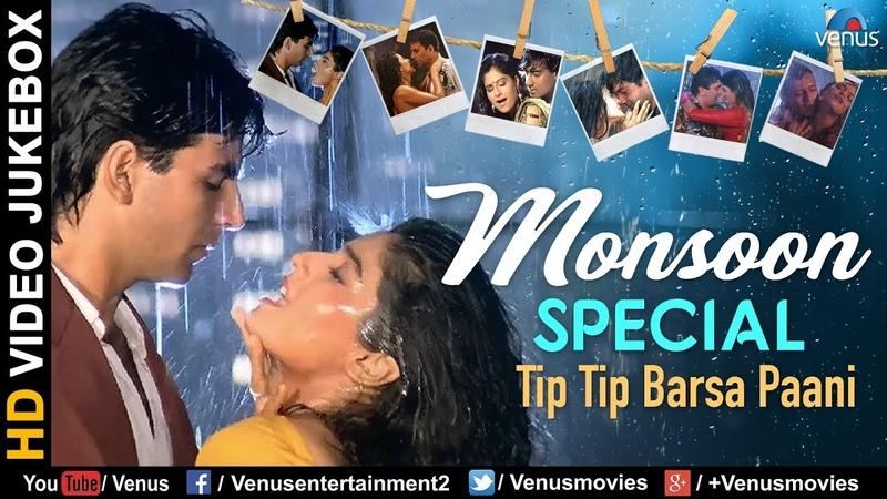 Tip Tip Barsa Paani | Monsoon Special Songs | Bollywood Rain Songs | Latest Hindi Songs 2017
