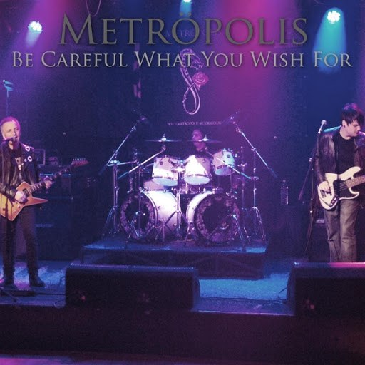 metropolis альбом Be Careful What You Wish For