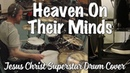 Heaven On Their Minds (Jesus Christ Superstar) Drum Cover