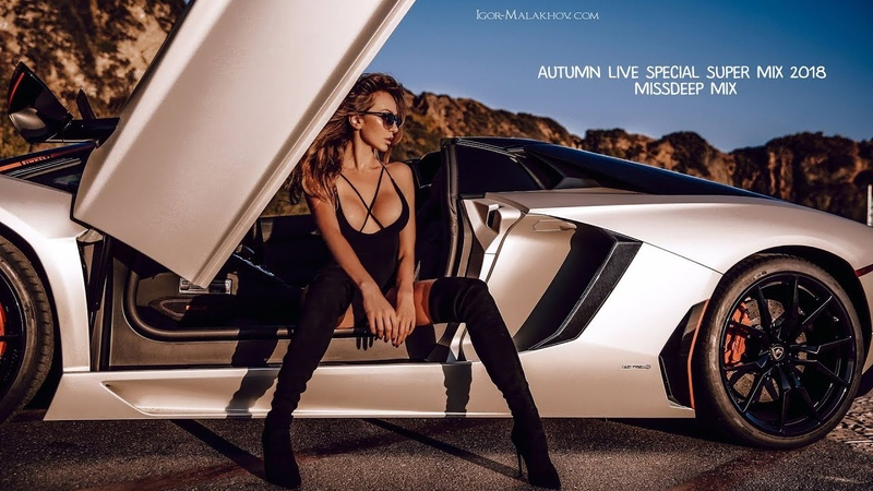 Autumn Live Special Super Mix 2018 Best Of Deep House Sessions Chill Out New Mix By MissDeep