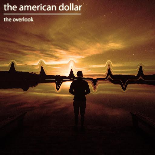 The American Dollar альбом The Overlook