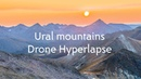 Ural Mountains. Manaraga / Уральские Горы. Манарага Drone Hyperlapse 4k