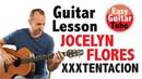 Jocelyn Flores - XXXTENTACION (Easy fingerpicking guitar lesson TABS)