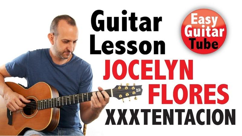 Jocelyn Flores XXXTENTACION Easy fingerpicking guitar lesson TABS