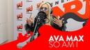 Ava Max - So Am I | LIVE @ ENERGY