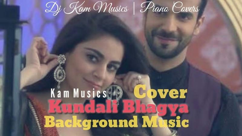Kundali Bhagya Serial | Rishabh and Preeta Love Music | 2018 | DJ KAM | BGM-4