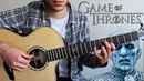 The Night King - Game Of Thrones (Fingerstyle Guitar Cover)