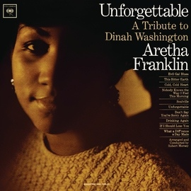 Aretha Franklin альбом Unforgettable: A Tribute To Dinah Washington