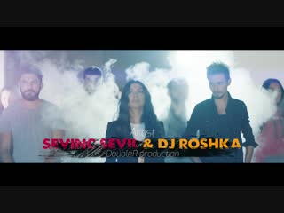 Sevil Sevinc & Dj Roshka - Azeri Mashup