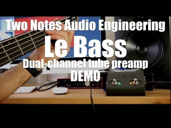 Two notes Audio Engineering - Le Bass Dual-channel tube preamp DEMO