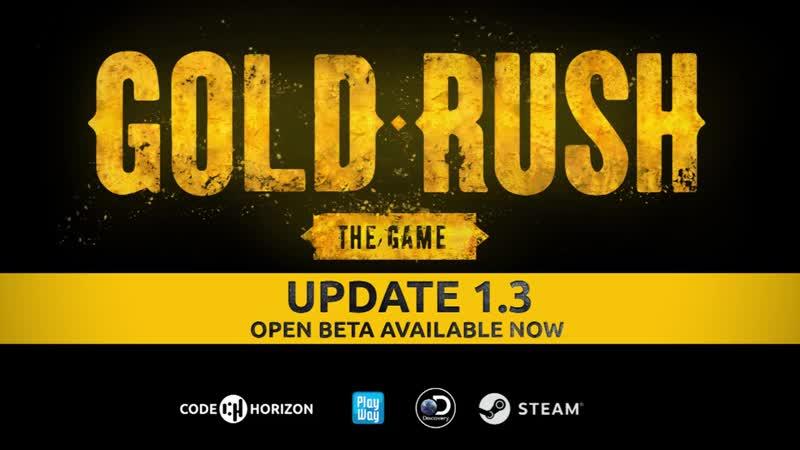 Gold Rush The Game Open Beta Update 1 3 Trailer