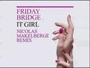 Friday Bridge - It Girl - Nicolas Makelberge Remix