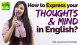 How to EXPRESS your THOUGHTS &amp MIND in English Learn to speak fluent English confidently.