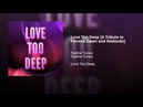 Love Too Deep A Tribute to Ferreck Dawn and Redondo