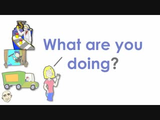 What Are You Doing - What Do You Do - Jobs - English Speaking Practice - ESL - EFL
