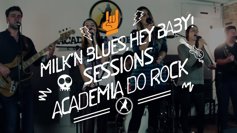 Milk'n Blues - Hey Baby! | Academia do Rock Sessions
