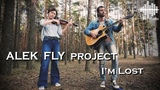 ALEK FLY project - I'm Lost (LIVE)