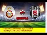 Galatasaray Beşiktaş Maçını HD Donmadan izle