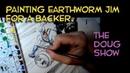 Painting an Earthworm Jim gift for a Bigfoot Bill Backer