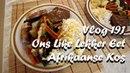 Vlog 191 Ons Like Lekker Eet Afrikaanse Kos - The Daily Vlogger in Afrikaans