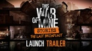 This War of Mine: Stories - The Last Broadcast | Official Launch Trailer