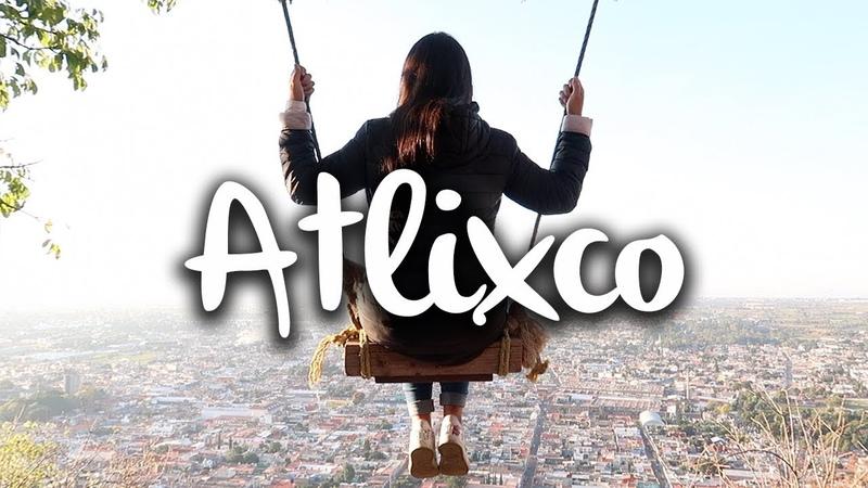 Mexico I Atlixco, Un Pueblo Magico
