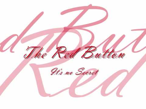 The Red Button - Its no Secret