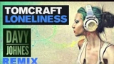 Tomcraft - Loneliness (Davy Johnes Remix)