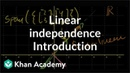 Introduction to linear independence Vectors and spaces Linear Algebra Khan Academy