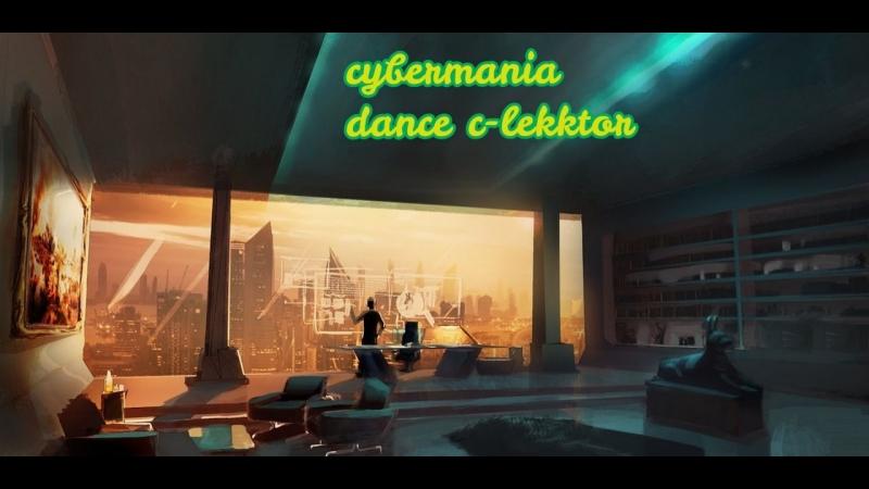 Cyber mania dance 2018 music c-lekktor king of the underworld 2017