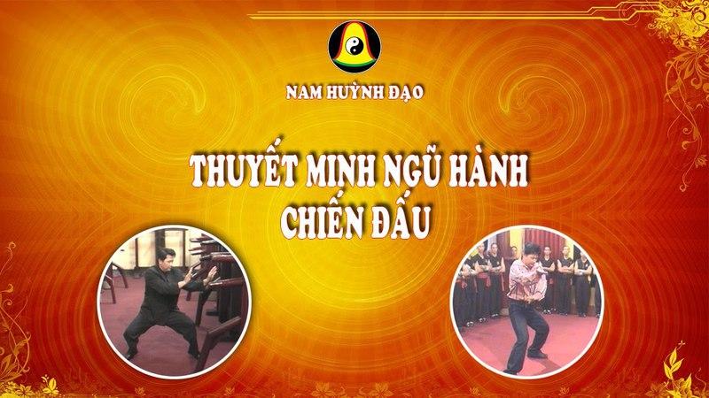 Nam Huỳnh Đạo - Thuyết Minh Ngũ Hành Chiến Đấu    Phần 3