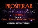 PROSPERAR (-Thrive-) dublado em português Parte 3