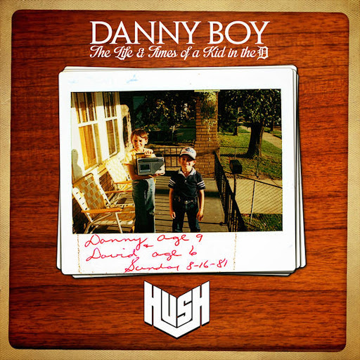 Hush альбом Danny Boy (The Life & Times of a Kid in the D)