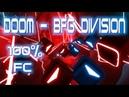 Beat Saber EXPERT Doom 2016 BFG Division 100% Full Combo