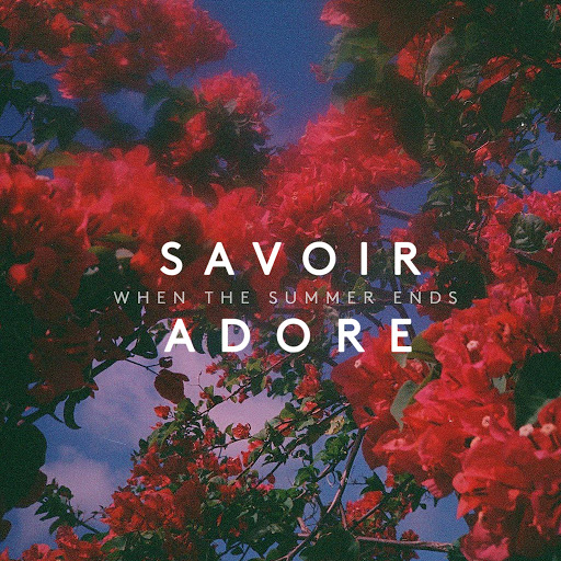 Savoir Adore альбом When the Summer Ends