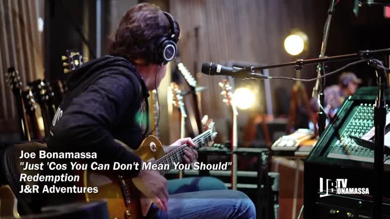 "Joe Bonamassa _""Just Cos You Can Dont Mean You Should_"" Redemption"